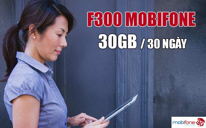 Đăng ký gói F300 Mobifone nhận 30GB Data dùng thả ga