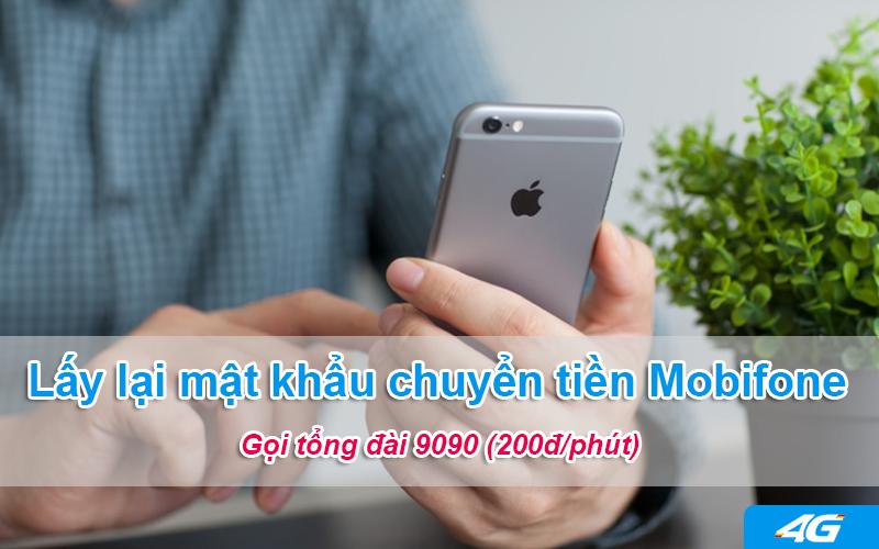 Cách lấy lại mật khẩu chuyển tiền Mobifone bằng cách gọi 9090