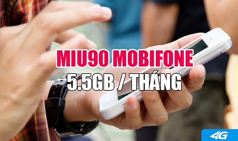 Đăng ký gói Miu90 Mobifone ưu đãi 5.5GB Giá chỉ 90.000đ