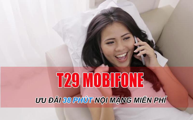 Đăng ký gói T29 Mobifone giá rẻ 2,900đ có 38 phút nội mạng