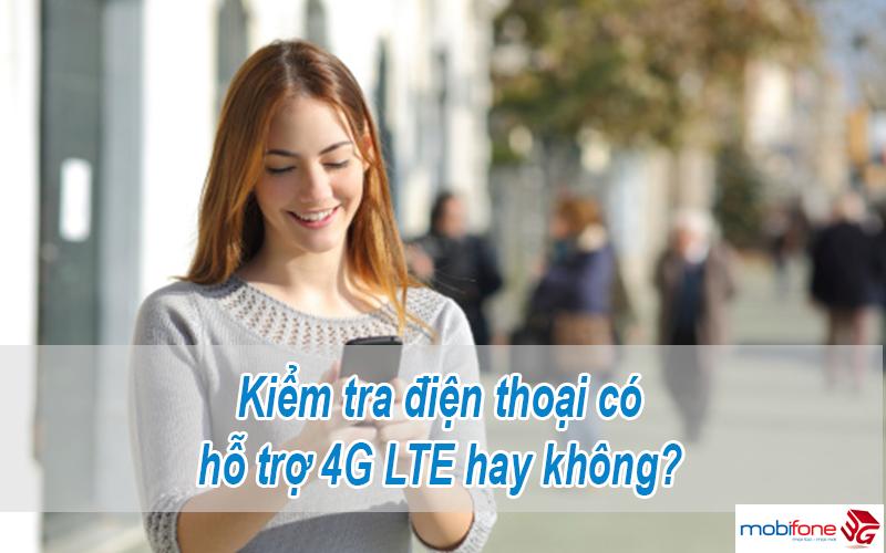 Kiểm tra điện thoại hỗ trợ 4G LTE hay không?