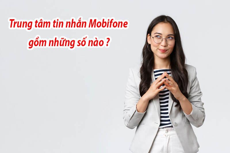 Các trung tâm tin nhắn của Mobifone gồm những số nào?